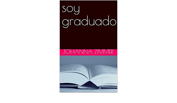 Amazon.com: soy graduado (Spanish Edition) eBook: Johanna ...