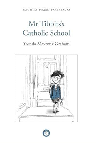 Mr Tibbitss Catholic School (Slightly Foxed E-Editions)