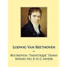 """Beethoven: """"Pathetique"""" Piano Sonata No. 8 in C minor"""