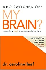 Who Switched Off My Brain?: Controlling Toxic Thoughts and Emotions Hardcover