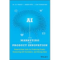 AI for Marketing and Product Innovation: Powerful New Tools for Predicting Trends, Connecting with Customers, and…