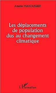 Les déplacements de population dus au changement climatique par Amélie Mayoussier