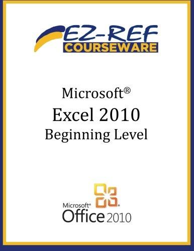 Microsoft Excel 2010 - Beginning: (Student Manual)