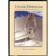 Uplink Downlink: A History of the Nasa Deep Space Network, 1957-1997 (The Nasa History Series, 2001 4227) S/N #033-000-01241-1 (Hardcover)