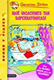 Que Vacaciones Tan Superratonicas!, Geronimo Stilton, 8408067559