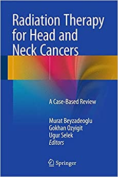 Book Radiation Therapy for Head and Neck Cancers: A Case-Based Review