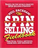 img - for The SPIN Selling Fieldbook: Practical Tools, Methods, Exercises, and Resources by Neil Rackham 1 edition (Textbook ONLY, Paperback) book / textbook / text book