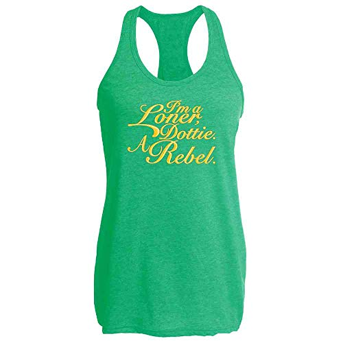 I'm A Loner Dottie. A Rebel. Funny Quote Heather Kelly 2XL Womens Tank Top