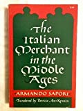 The Italian Merchant in the Middle Ages, Armando Sapori, 0393099563