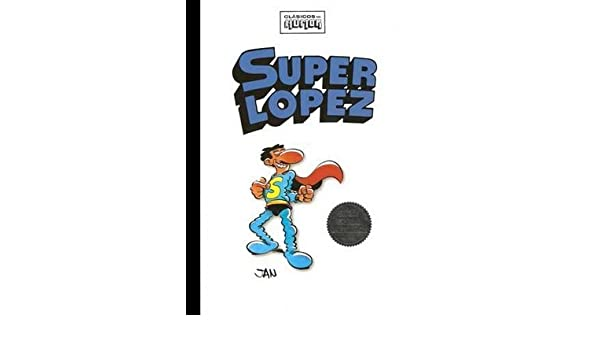 Clasicos Del Humor: Superlopez: Jan, Francisco Perez Navarro: Amazon ...