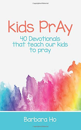 Download Kids Pray: 40 Devotionals That Teach Our Kids to Pray pdf