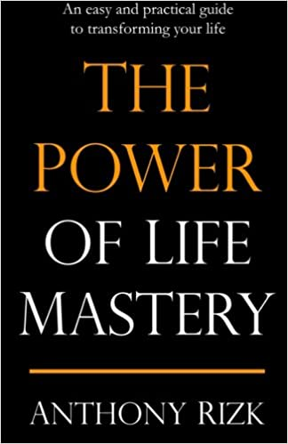 The Power of Life Mastery: An easy and practical guide to ...