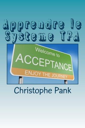 Apprendre le Systeme TPA: Une nouvelle approche pour parvenir a l'apaisement (French Edition)