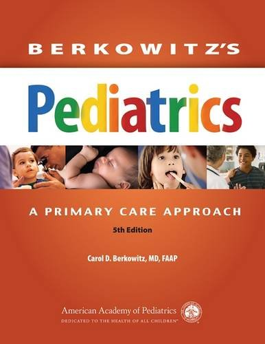 Berkowitz's Pediatrics: A Primary Care Approach by American Academy of Pediatrics