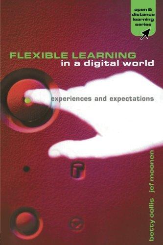 Flexible Learning in a Digital World: Experiences and Expectations (Open and Flexible Learning Series)