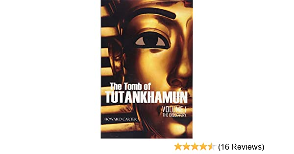 The Tomb of Tutankhamun: Volume I-The Discovery (Expanded ...