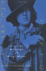 The Artist as Critic: Critical Writings of Oscar Wilde