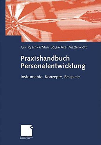 Praxishandbuch Personalentwicklung: Instrumente, Konzepte, Beispiele