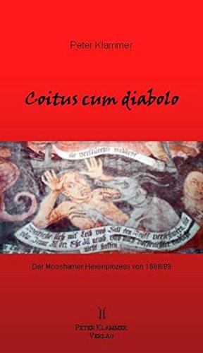 Coitus cum diabolo: Der Mooshamer Hexenprozess von 1688/89 (Historia Lungauiensis)