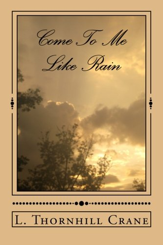 Download Come To Me Like Rain (Volume 1) PDF
