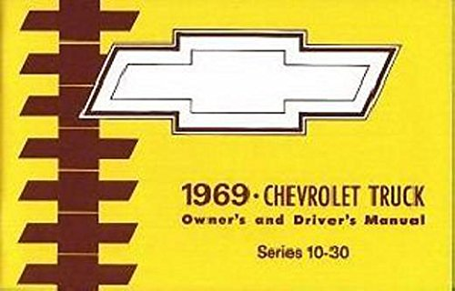 FULLY ILLUSTRATED 1969 CHEVY TRUCK & PICKUP OWNERS INSTRUCTION & OPERATING MANUAL - USERS GUIDE - C, K, & P Series, 2wd, 4wd, Suburban, pickup, stepside, fleetside, panel, P-Chassis, Stepvan, forward control. CHEVROLET Chevrolet Forward Control Chassis