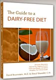 The Guide to a Dairy-Free Diet, David Brownstein and Sheryl Shenefelt, 0984086900
