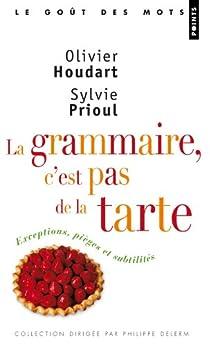 La grammaire, c'est pas de la tarte ! par Houdart