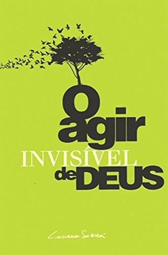 O Agir Invisível de Deus (Portuguese Edition)
