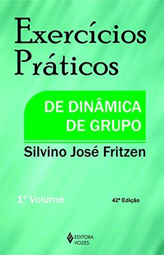 Exercícios Práticos de Dinâmica de Grupo - Volume I: Volume 1