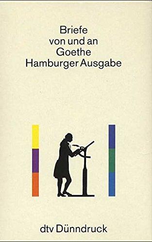 Briefe von und an Goethe: Hamburger Ausgabe (dtv Kassettenausgaben)