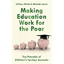 Making Education Work for the Poor: The Potential of Children's Savings Accounts
