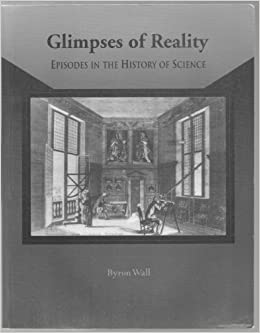 Glimpses of Reality: Episodes in the History of Science by Byron Wall (2002-09-10)