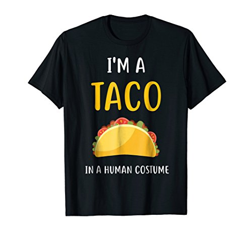 I'm a Taco in a Human Costume T-Shirt -
