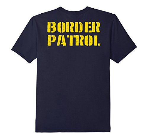 Mens Border Patrol Costume (Back Design) Halloween T-Shirt Store Small Navy (Offensive Halloween Costumes College)
