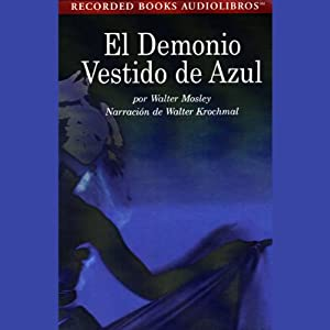 El Demonia Vestido de Azul [Devil in a Blue Dress] (Texto Completo) Hörbuch