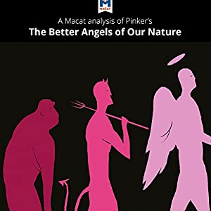 A Macat Analysis of Steven Pinker's The Better Angels of Our Nature: Why Violence Has Declined Audiobook