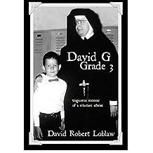 David G, Grade 3: tragicomic memoir of a reluctant atheist