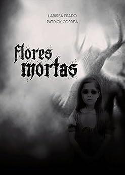 Flores Mortas por [Prado, Larissa, Correa, Patrick]