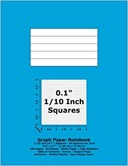 Graph Paper Notebook: 0 1 Inch (1/10