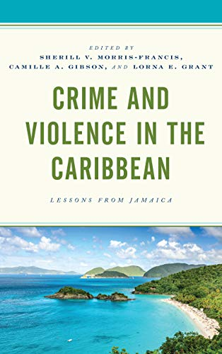 Crime and Violence in the Caribbean: Lessons from Jamaica