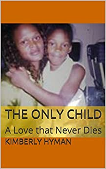 The Only Child: A Love that Never Dies