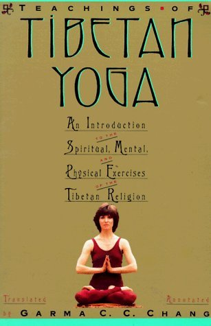 The Teachings Of Tibetan Yoga by Garma C.C. Chang (1993-10 ...