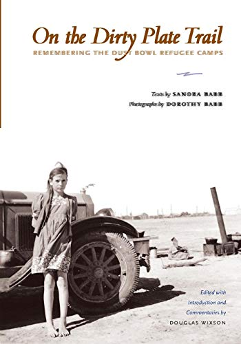 (On the Dirty Plate Trail: Remembering the Dust Bowl Refugee Camps (Harry Ransom Humanities Research Center Imprint))