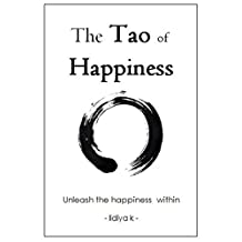 The Tao of Happiness: Unleash the Happiness Within