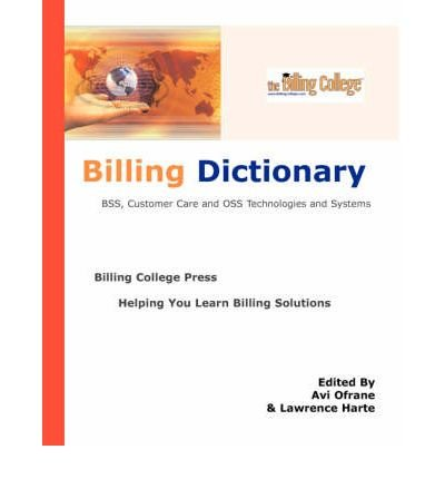 Billing Dictionary; BSS, Customer Care, OSS Technologies and Systems (Paperback) - Common PDF