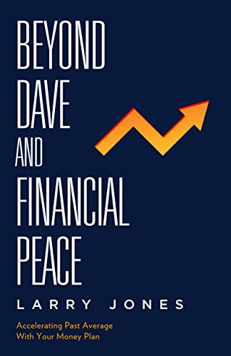 Beyond Dave and Financial Peace: Accelerating Past Average With Your Money Plan by [Jones, Larry W.]