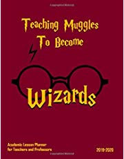 Teaching Muggles Academic Lesson Planner for Teachers and Professors: A Large Book for the School Academic Year August 2019 - July 2020 perfect for ... lesson planning and teacher duties and tasks