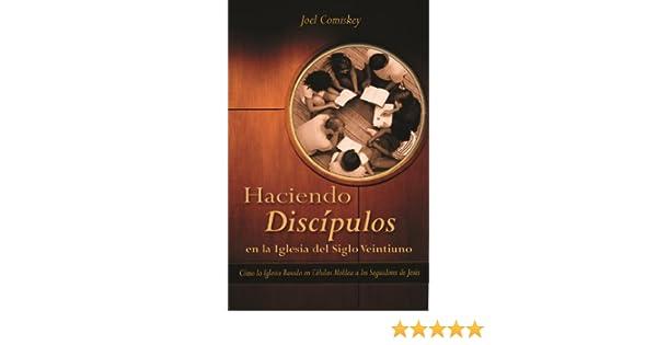 Haciendo Discipulos En La Iglesia del Siglo Veintiuno: Como La Iglesia Basada En Celulas Moldea a Los Seguidores de Jesus (Spanish Edition) - Kindle edition ...