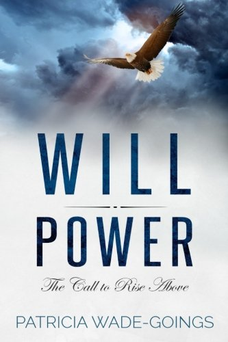 Will Power: The Call to Rise Above