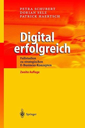 Digital erfolgreich: Fallstudien zu strategischen E-Business-Konzepten Gebundenes Buch – 23. Oktober 2002 Petra Schubert Dorian Selz Patrick Haertsch Springer